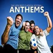 The Very Best Classical Football Anthems Songs