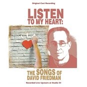Listen To My Heart: The Songs Of David Friedman Songs