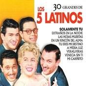 30 Grandes De Los 5 Latinos Songs