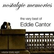 Nostalgic Memories-The Very Best Of Eddie Cantor-Vol. 98 Songs