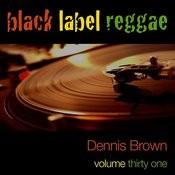 Black Label Raggae-Dennis Brown-Vol. 31 Songs