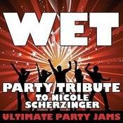Wet (Party Tribute To Nicole Scherzinger) Songs