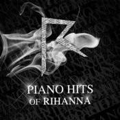 Piano Hits Of Rihanna Songs