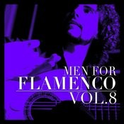 Men For Flamenco Vol. 8 Songs