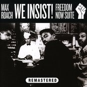 We Insist! Freedom Now Suite (Remastered) Songs