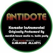 Antidote (Originally Performed By Swedish House Mafia Vs. Knife Party) [Karaoke Instrumental Version] Songs