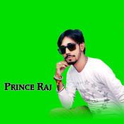 Prince Raj Songs