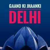Gaano Ki Jhaanki Delhi