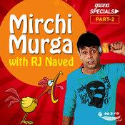 Mirchi Murga with Rj Naved Part -2