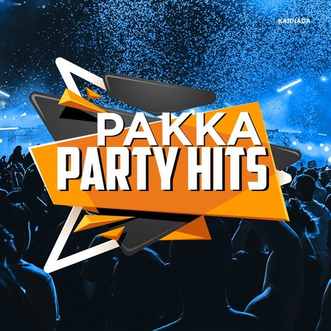 Pakka Party Hits Music Playlist Best MP3 Songs On Gaana
