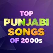 Top Punjabi Songs Of 2000 Music Playlist: Best MP3 Songs on