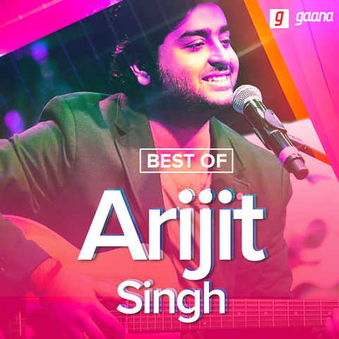 Best Of Arijit Singh Music Playlist Arijit Singh Best Mp3 Songs
