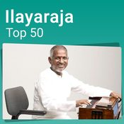 Ilayaraja Top 50 - Tamil Music Playlist: Best Ilayaraja Top