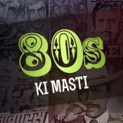 80s Ki Masti