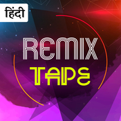 Remix Tape - Hindi