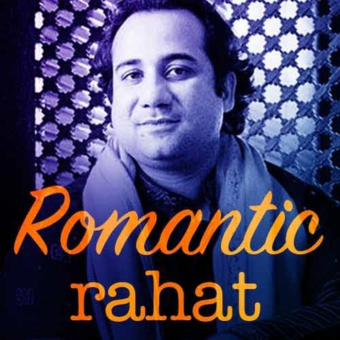 Romantic Rahat Music Playlist Best Mp3 Songs On Gaana Com
