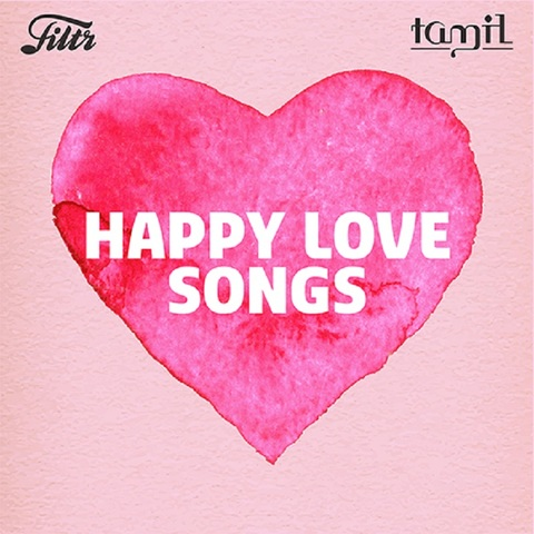 Happy Love Songs Tamil Music Playlist: Best Happy Love Songs Tamil