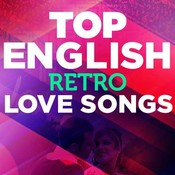 Top English Retro Love Songs Music Playlist: Best Top English Retro