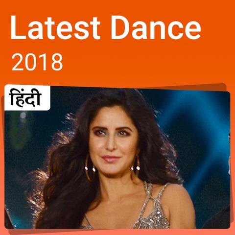 Latest Dance 2018 Hindi Music Playlist: Best MP3 Songs on Gaana com