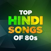 Top Hindi Songs Of The 80s