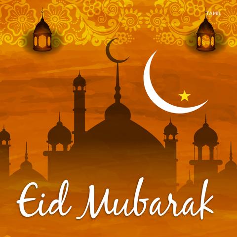 Eid Mubarak Tamil Music Playlist Best Eid Mubarak Tamil Mp3 Songs On Gaana Com