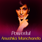 Powerful Anushka Manchanda