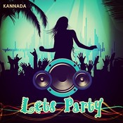 Lets Party Music Playlist: Best MP3 Songs on Gaana com