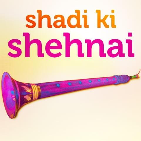 Shadi Ki Shehnai Music Playlist Best MP3 Songs On Gaana