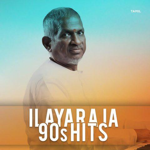 Ilayaraja 90s Hits Music Playlist Best Ilayaraja 90s Hits Mp3 Songs On Gaana Com