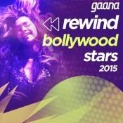 Gaana Rewind Bollywood Stars  2015