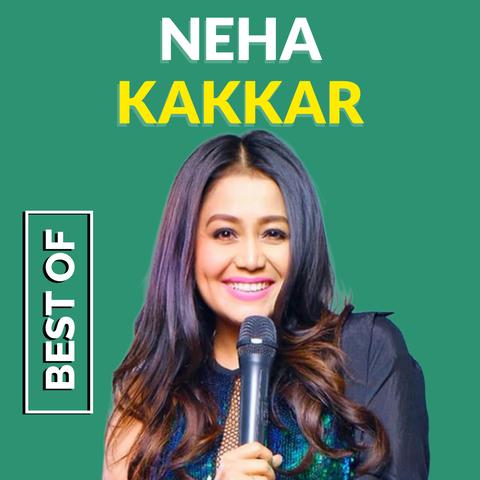 Best Of Neha Kakkar Music Playlist Neha Kakkar Best Mp3 Songs Online Free On Gaana Com