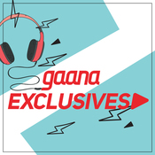 Gaana Exclusives Music Playlist: Best Gaana Exclusives MP3