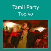 Tamil Party Top 50 Music Playlist Best Mp3 Songs On Gaana Com
