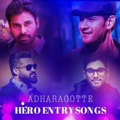 Adharagotte Hero Entry Songs