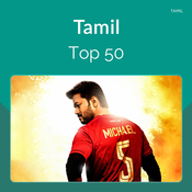 Tamil Top 50 Music Playlist: Top Tamil Songs, Tamil Hit MP3