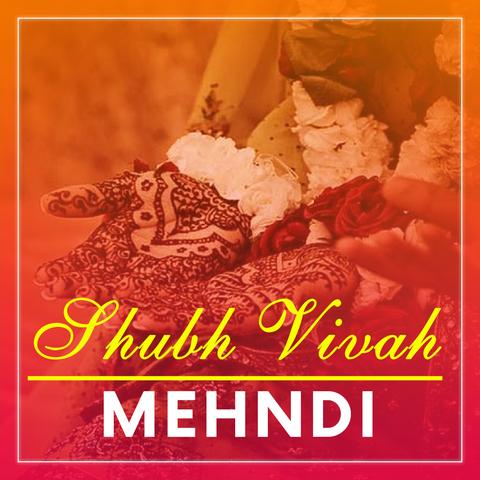 Shubh Vivah - Mehndi Music Playlist: Best Shubh Vivah