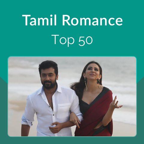 Tamil Romance Top 50 Music Playlist: Best MP3 Songs on Gaana com