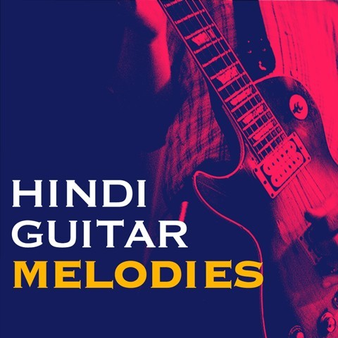 Hindi Guitar Melodies Music Playlist Best Mp3 Songs On Gaana Com