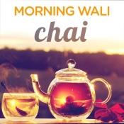 Morning Wali Chai