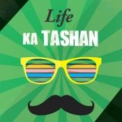 Life Ka Tashan