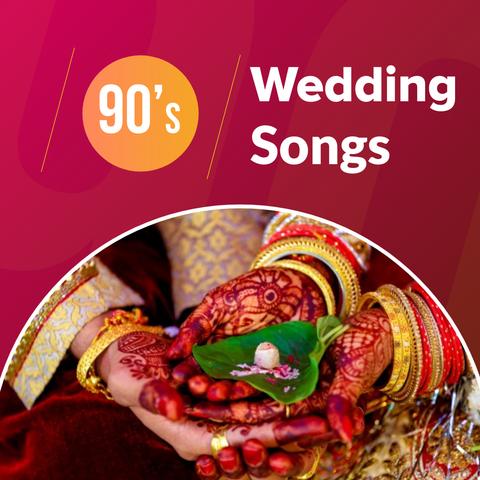 90s Wedding Songs Music Playlist Best 90s Wedding Songs Mp3 Songs On Gaana Com