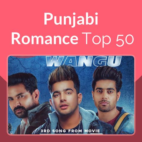 Punjabi Romance Top 50 Music Playlist: Best MP3 Songs on Gaana com