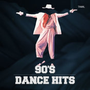 90s Dance Hits - Tamil Music Playlist: Best 90s Dance Hits - Tamil