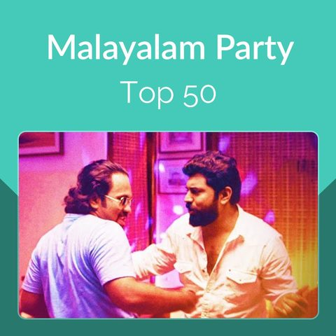 Malayalam Party Top 50 Music Playlist Best Mp3 Songs On
