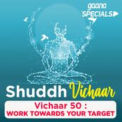 Vichaar 50- Work Towards Your Target Song