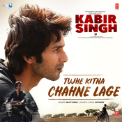 Tujhe Kitna Chahne Lage Mp3 Song Download Kabir Singh Tujhe Kitna