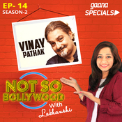 Ep-14 S2:Vinay Pathak Song
