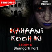 Kahaani Rooh Ki Story 06 S3 - Bhangarh Fort Song