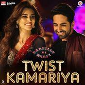 Twist Kamariya Song