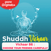 Vichaar 86 :-Choose Your Friends carefully Song